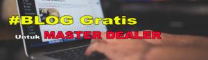 Blog Gratis Untuk Master dealer