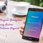 8 Cara Menjadi Selebgram yang Sukses dengan Follower Organik