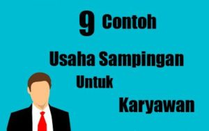 9 Contoh Usaha Sampingan Untuk Karyawan