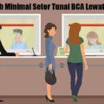 Jumlah Minimal Setor Tunai BCA Lewat Teller