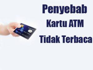 Penyebab Kartu ATM Tidak Terbaca