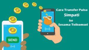 Cara Transfer Pulsa Simpati ke Sesama Telkomsel